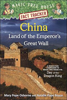 China: Land of the Emperor's Great Wall: A Nonfiction Companion To Magic Tree House #14: Day Of The