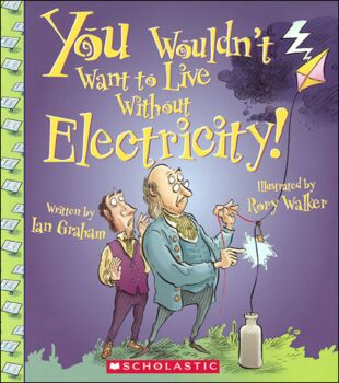 You Wouldn't Want To Live Without Electricity