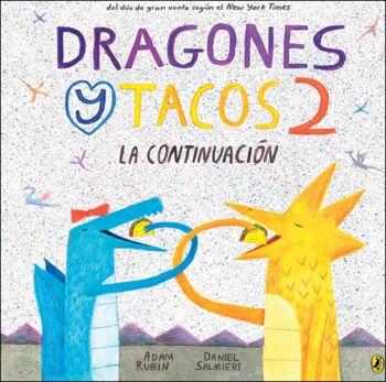 Dragones Y Tacos 2: La Continuacion (Dragons Love Tacos 2)