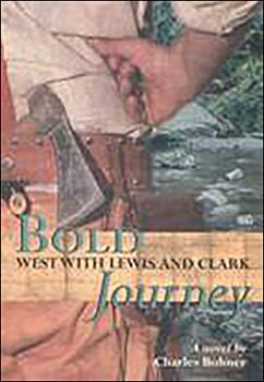 Bold Journey-West with Lewis and Clark