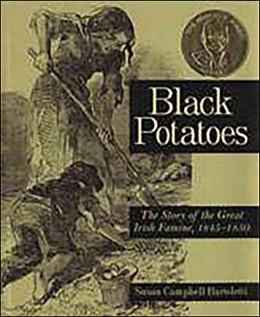 Black Potatoes-The Story of the Great Irish Famine, 1845-1850