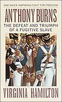 Anthony Burns-The Defeat and Triumph of a Fugitive Slave