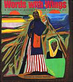 Words with Wings: A Treasury of African American Poetry and Art