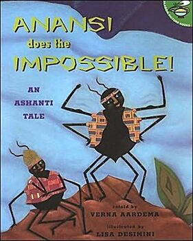 Anansi Does the Impossible-An Ashanti Tale