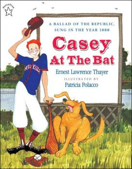 Casey at the Bat-A Ballad of the Republic Sung in the Year 1888