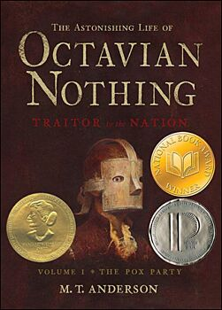 The Astonishing Life of Octavian Nothing, Traitor to the Nation Vol. 1: The Pox Part