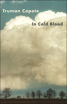 In Cold Blood-A True Account of a Multiple Murder and Its Consequences