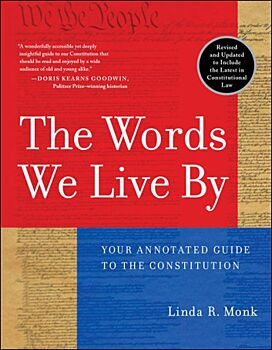 The Words We Live By-Your Annotated Guide to the Constitution