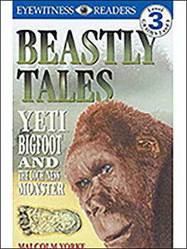 Beastly Tales-Yeti, Bigfoot, and the Loch Ness Monster