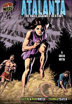 Atalanta: The Race Against Destiny: A Greek Myth