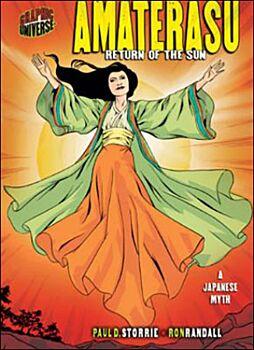 Amaterasu: Return of the Sun: A Japanese Myth