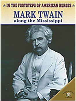 Mark Twain Along the Mississippi