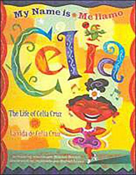 My Name is Celia: The Life of Celeia Cruz/Me llamo Celia: La vida de Celia Cruz