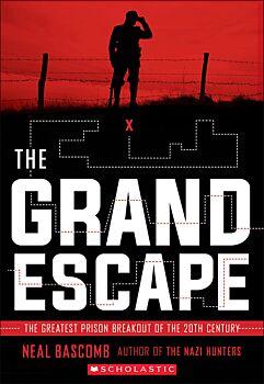 The Grand Escape: Greatest Prison Breakout of the 20th Century (Scholastic Focus)