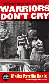 Warriors Don't Cry: The Searing Memoir of the Battle to Integrate