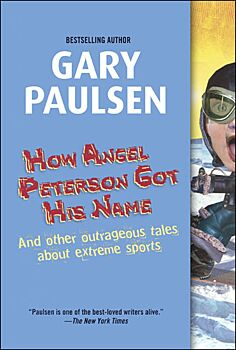 How Angel Peterson Got His Name and Other Outrageous Tales About Extreme Sports