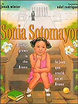 Sonia Sotomayor: La jueza que crecio en el Bronx/Sonia Sotomayor: The Judge Who Grew Up in the Bronx