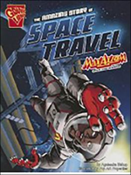 The The Amazing Story of Space Travel: Max Axiom STEM Adventures