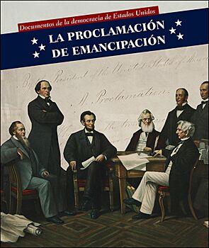 La ProclamaciÍn de EmancipaciÍn (Emancipation Proclamation)