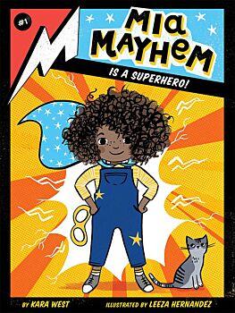 Mia Mayhem Is a Superhero!