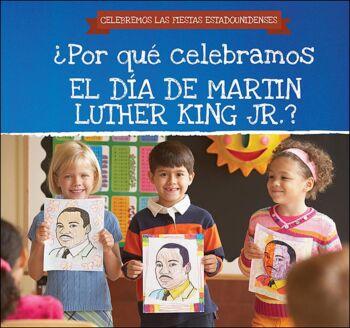 ´Por quš celebramos el Dõa de Martin Luther King Jr.? (Why Do We Celebrate Martin Luther King Jr. Da