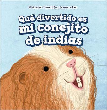 Quš divertido es mi conejito de indias (My Guinea Pig Is Funny)