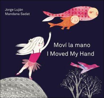 I Moved My Hand/Movi La Mano