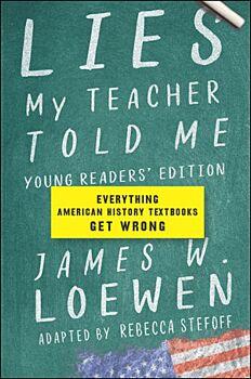 Lies My Teacher Told Me: Young ReadersÆ Edition