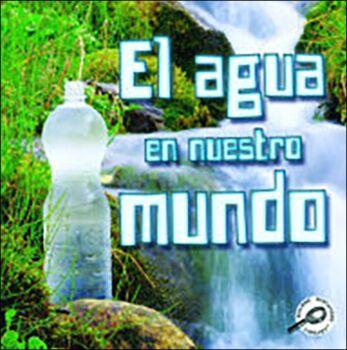 El agua en nuestro mundo (Water World)