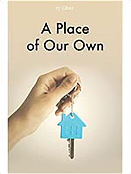 Finding a Place to Live/Place of Our Own