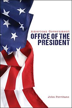 American Government: Office of the Presidency
