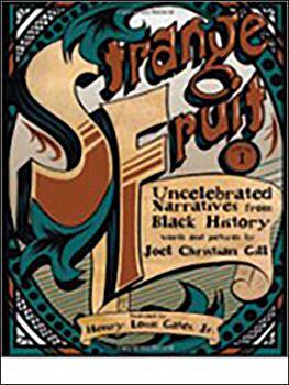 Strange Fruit, Volume 1: Uncelebrated Narratives from Black History