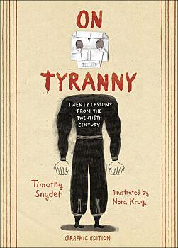 On Tyranny Graphic Edition: Twenty Lessons from the Twentieth Century
