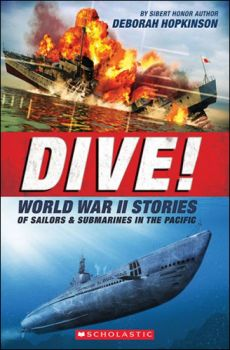 Dive!:World War II Stories of Sailors and Submarines in the Pacific