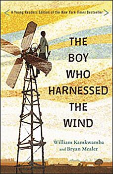 The Boy Who Harnessed the Wind Young Reader's Edition