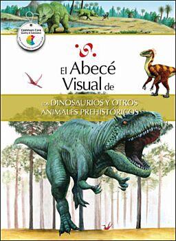 El Abece Visual De Los Dinosaurios Y Otros Animales Prehistoricos