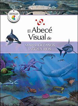 El Abece Visual De Mares, Oceanos, Lagosy Rios