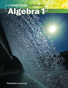 Connections Mathematics: Algebra 1
